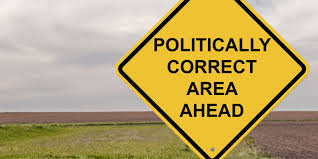 My Turn: What 'I'm not politically correct!' really means